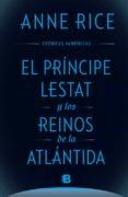 EL PRINCIPE LESTAT Y LOS REINOS DE LA ATLANTIDA (CRONICAS VAMPIRICAS VOL. XII) - 9788466661652 - ANNE RICE