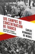 los campos de concentración de franco (ebook)-carlos hernandez de miguel-9788466665452