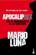 APOCALIPSEX: LOS 10 MANDAMIENTOS DE LA SEDUCCION - 9788467044652 - MARIO LUNA