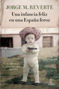 una infancia feliz en una españa feroz (ebook)-jorge m. reverte-9788467052152