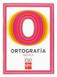 CUADERNO ORTOGRAFIA BASICA ESO - 9788467516852 - VV.AA.