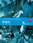 CUADERNO LENGUA 2º TRIMESTRE SAVIA 5º EDUCACION PRIMARIA ED 2014 CASTELLANO - 9788467570052 - VV.AA.