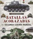 BATALLAS ACORAZADAS SEGUNDA GUERRA MUNDIAL (ATLAS ILUSTRADO) - 9788467748352 - VV.AA.