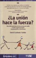 ¿LA UNION HACE LA FUERZA?: UNA VISION PARTICULAR DE LOS PROCESOS DE UNION O FUSION ORGANIZACIONALES (EMPRESARIALES Y FAMILIARES) - 9788473564052 - DAVID CUADRADO I SALIDO