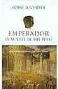 EMPERADOR: LA MUERTE DE LOS REYES - 9788476696552 - CONN IGGULDEN