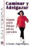 CAMINAR Y ADELGAZAR - 9788479022952 - VV.AA.
