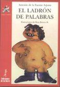 EL LADRON DE PALABRAS - 9788479602352 - ANTONIO DE LA FUENTE ARJONA