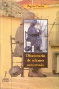DICCIONARIO DE REFRANES COMENTADO - 9788479604752 - REGINO ETXABE