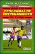 PROGRAMAS DE ENTRENAMIENTO. COLECCION FUTBOL - 9788480192552 - VV.AA.