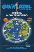 SERBIA Y MONTENEGRO (GUIA AZUL) - 9788480235952 - VV.AA.