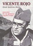 VICENTE ROJO: RETRATO DE UN GENERAL REPUBLICANO - 9788483104552 - JOSE ANDRES ROJO