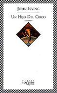 UN HIJO DEL CIRCO - 9788483107652 - JOHN IRVING