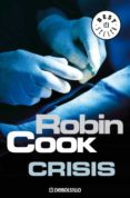 CRISIS (SERIE JACK STAPLETON & LAURIE MONTGOMERY 6) - 9788483466452 - ROBIN COOK