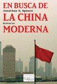 EN BUSCA DE LA CHINA MODERNA - 9788483832752 - JONATHAN D. SPENCE