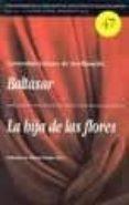 BALTASAR-LA HIJA DE LAS FLORES - 9788487591952 - VV.AA.