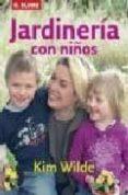 JARDINERIA CON NIÑOS - 9788489840652 - KIM WILDE