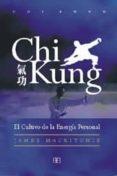 CHI KUNG: EL CULTIVO DE LA ENERGIA PERSONAL (3ª ED.) - 9788489897052 - JAMES MACRITCHIE