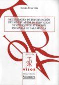 NECESIDADES DE INFORMACIÓN DE LOS USUARIOS DE SERVICIOS SANITARIOS DE ATENCIÓN PRIMARIA DE SALAMANCA (EBOOK) - 9788490124352 - MERCEDES BERNAD VALLÉS