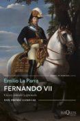 fernando vii (ebook)-emilio la parra-9788490665152
