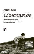 LIBERTARI@S: ANTOLOGIA DE ANARQUISTAS Y AFINES PARA USO DE LAS GENERACIONES - 9788490973752 - CARLOS TAIBO