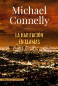 LA HABITACION EN LLAMAS (SERIE HARRY BOSCH 17) - 9788491047452 - MICHAEL CONNELLY