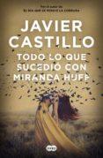 TODO LO QUE SUCEDIÓ CON MIRANDA HUFF (EBOOK) - 9788491292852 - JAVIER CASTILLO