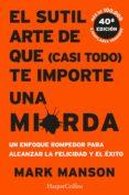 EL SUTIL ARTE DE QUE (CASI TODO) TE IMPORTE UNA MIERDA (EBOOK) - 9788491393252 - MARK MANSON