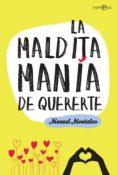 la maldita manía de quererte (ebook)-manuel montalvo-9788491641452