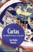 CARTAS DEL MEDITERRANEO ORIENTAL - 9788492857852 - JOSE EMILIO BURUCUA
