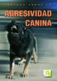 TRATADO SOBRE LA AGRESIVIDAD CANINA - 9788493460952 - JAMES O HEARE
