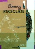 LOS CAMINOS DEL RECICLAJE - 9788493683252 - VIRGINIE MANUEL