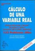 CALCULO DE UNA VARIABLE REAL: 132 PROBLEMAS UTILES - 9788493710552 - JUAN DE BURGOS ROMAN