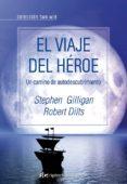 EL VIAJE DEL HEROE: UN CAMINO DE AUTODESCUBRIMIENTO - 9788493780852 - ROBERT DILTS