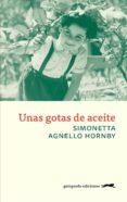 UNAS GOTAS DE ACEITE - 9788494510052 - SIMONETTA AGNELLO HORNBY