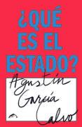 ¿QUÉ ES EL ESTADO? - 9788494764752 - AGUSTIN GARCIA CALVO