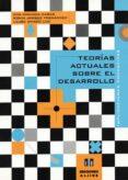 TEORIAS ACTUALES SOBRE EL DESARROLLO: IMPLICACIONES EDUCATIVAS - 9788495212252 - VV.AA.