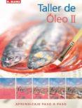 TALLER DE OLEO II: APRENDIZAJE PASO A PASO - 9788496669352 - RACHEL LOCKWOOD