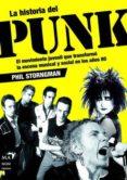 LA HISTORIA PUNK: EL MOVIMIENTO JUVENIL QUE TRANSFORMO LA ESCENA MUSICAL Y SOCIAL EN LOS AÑOS 80 - 9788496924352 - PHIL STRONGMAN