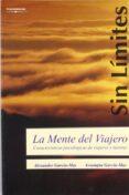 LA MENTE DEL VIAJERO: CARACTERISTICAS PSICOLOGICAS DE VIAJEROS Y TURISTAS - 9788497324052 - ASSUMPTA GARCIA MAS