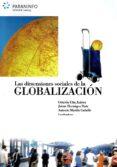 DIMENSIONES SOCIALES DE LA GLOBALIZACION - 9788497325752 - OCTAVIO UÑA JUAREZ