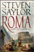 ROMA: LA NOVELA DE LA ANTIGUA ROMA - 9788497347952 - STEVEN SAYLOR