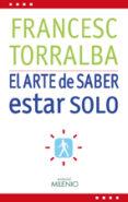 EL ARTE DE SABER ESTAR SOLO - 9788497433952 - FRANCESC TORRALBA