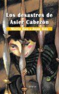 DESASTRES DE ASIER CABEZON - 9788497465052 - JUAN BAS