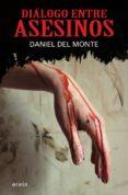 DIALOGO ENTRE ASESINOS - 9788497467452 - DANIEL DEL MONTE
