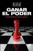 GANAR EL PODER: APUNTES DE 86 CAMPAÑAS ELECTORALES - 9788497566452 - JOSE LUIS SANCHIS ARMELES