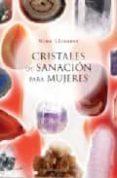CRISTALES DE SANACION PARA MUJERES - 9788497775052 - NINA LLINARES