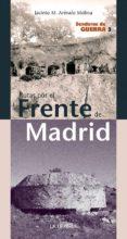 RUTAS POR EL FRENTE DE MADRID: SENDEROS DE GUERRA 3 - 9788498733952 - JACINTO M. AREVALO MOLINA