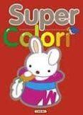 SUPER COLORI 3 - 9788499134352 - VV.AA.