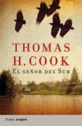 el señor del sur (ebook)-thomas h. cook-9788499441252