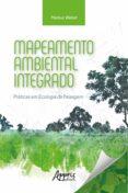 Nuevos lanzamientos de audiolibros descargados. MAPEAMENTO AMBIENTAL INTEGRADO: PRÁTICAS EM ECOLOGIA DA PAISAGEM in Spanish 9788547336752 ePub MOBI de MARKUS WEBER